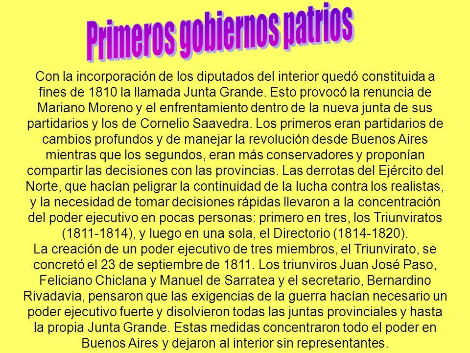 Con la incorporación de los diputados del interior quedó constituida a fines de 1810 la llamada Junta Grande. Esto provocó la renuncia de Mariano More