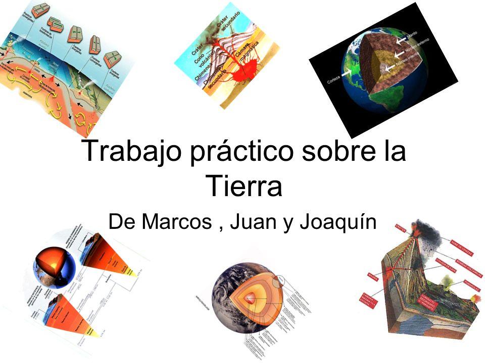 Trabajo práctico sobre la Tierra De Marcos, Juan y Joaquín