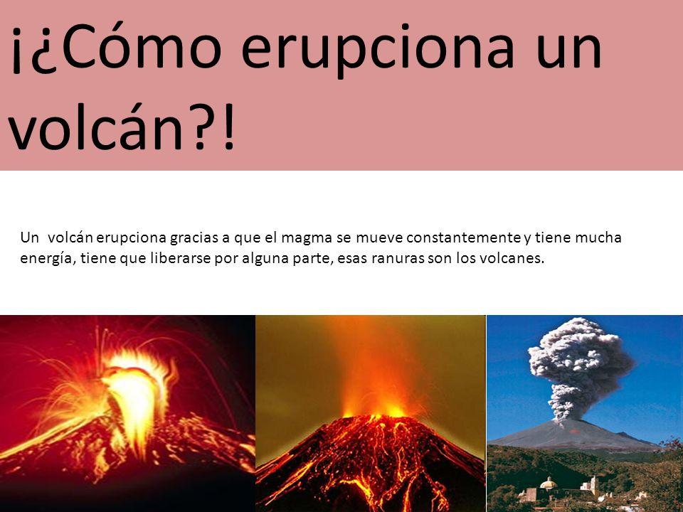 ¡¿Cómo erupciona un volcán?.