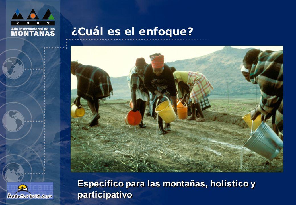 ¿Cuál es el enfoque Específico para las montañas, holístico y participativo
