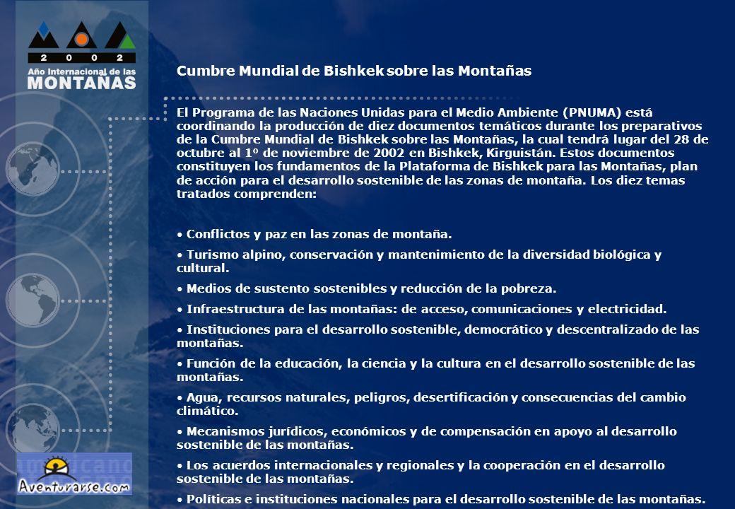 Cumbre Mundial de Bishkek sobre las Montañas El Programa de las Naciones Unidas para el Medio Ambiente (PNUMA) está coordinando la producción de diez documentos temáticos durante los preparativos de la Cumbre Mundial de Bishkek sobre las Montañas, la cual tendrá lugar del 28 de octubre al 1° de noviembre de 2002 en Bishkek, Kirguistán.