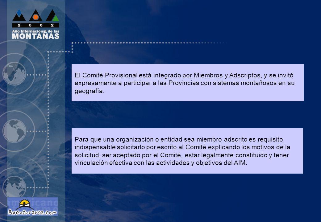 El Comité Provisional está integrado por Miembros y Adscriptos, y se invitó expresamente a participar a las Provincias con sistemas montañosos en su geografía.