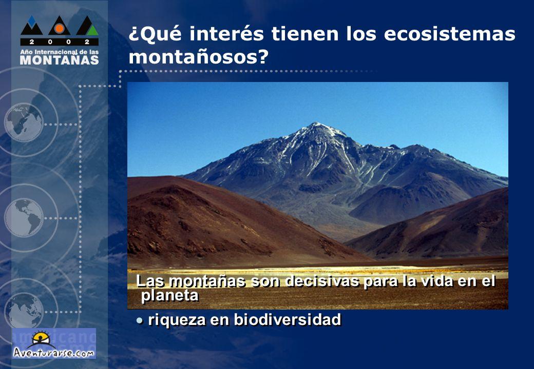 Los ecosistemas montañosos son frágiles ¿Qué interés tienen los ecosistemas montañosos?