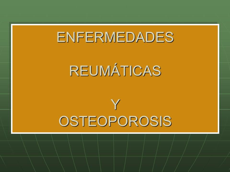 ENFERMEDADES REUMÁTICAS Y OSTEOPOROSIS
