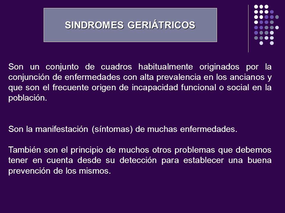 Son un conjunto de cuadros habitualmente originados por la conjunción de enfermedades con alta prevalencia en los ancianos y que son el frecuente orig
