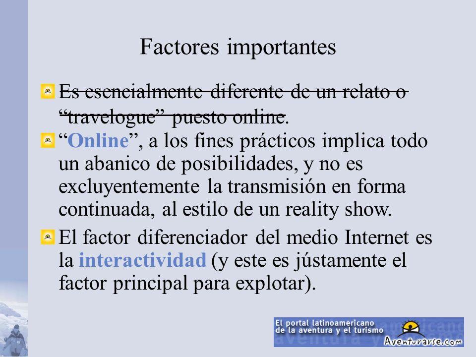 Factores importantes Es esencialmente diferente de un relato o travelogue puesto online.