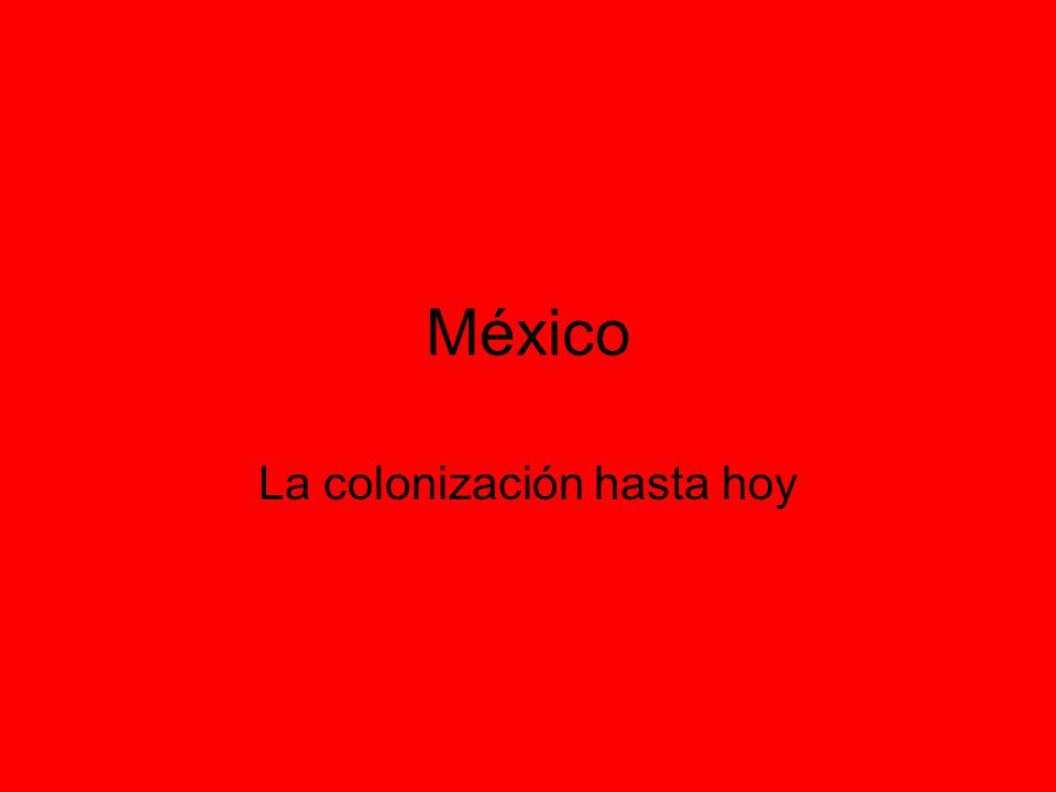 México La colonización hasta hoy