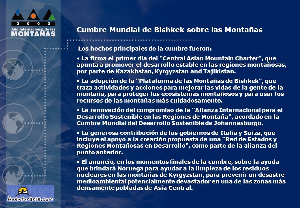 Cumbre Mundial de Bishkek sobre las Montañas Los hechos principales de la cumbre fueron: La firma el primer día del