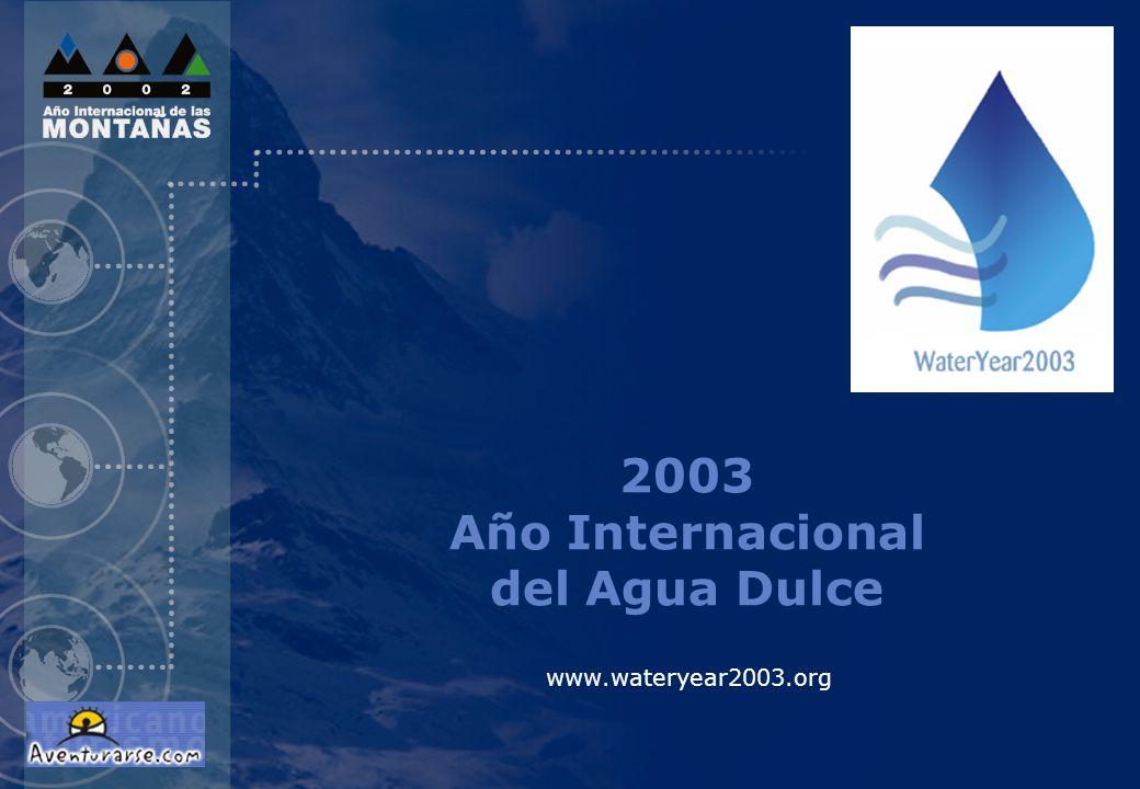 www.wateryear2003.org 2003 Año Internacional del Agua Dulce