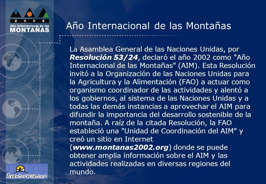 Año Internacional de las Montañas La Asamblea General de las Naciones Unidas, por Resolución 53/24, declaró el año 2002 como