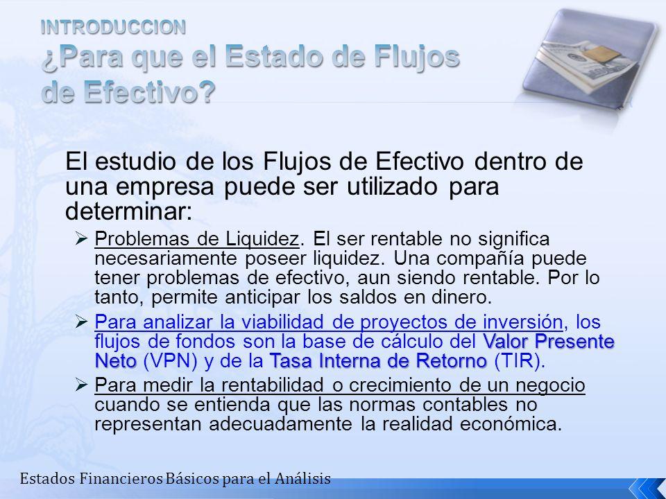 El Flujo de Efectivo Neto sólo ofrece una cantidad limitada de información Estados Financieros Básicos para el Análisis