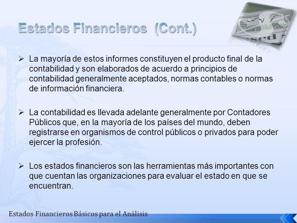 La mayoría de estos informes constituyen el producto final de la contabilidad y son elaborados de acuerdo a principios de contabilidad generalmente ac