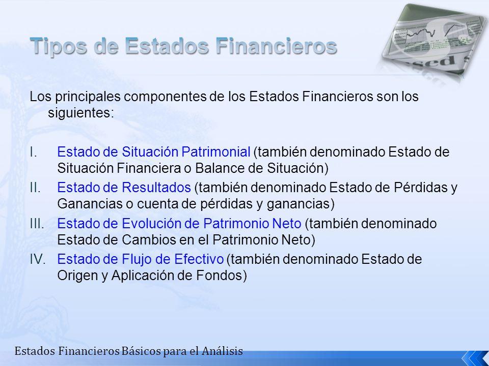 Los principales componentes de los Estados Financieros son los siguientes: I.Estado de Situación Patrimonial (también denominado Estado de Situación F