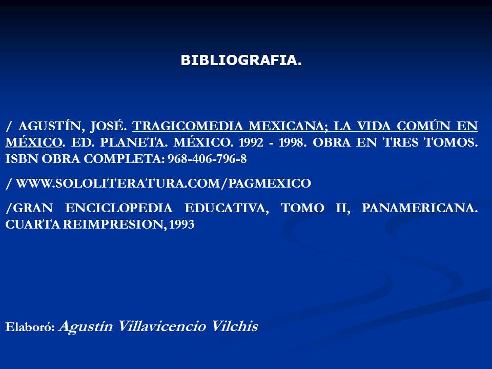 BIBLIOGRAFIA. / AGUSTÍN, JOSÉ. TRAGICOMEDIA MEXICANA; LA VIDA COMÚN EN MÉXICO. ED. PLANETA. MÉXICO. 1992 - 1998. OBRA EN TRES TOMOS. ISBN OBRA COMPLET