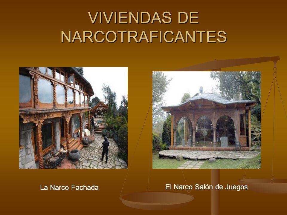 VIVIENDAS DE NARCOTRAFICANTES La Narco Fachada El Narco Salón de Juegos