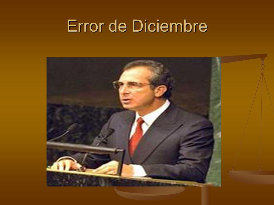 Causas del error de Diciembre Fue provocada por la falta de reservas internacionales, causando la devaluación del peso durante los primeros días de la presidencia de Ernesto Zedillo.