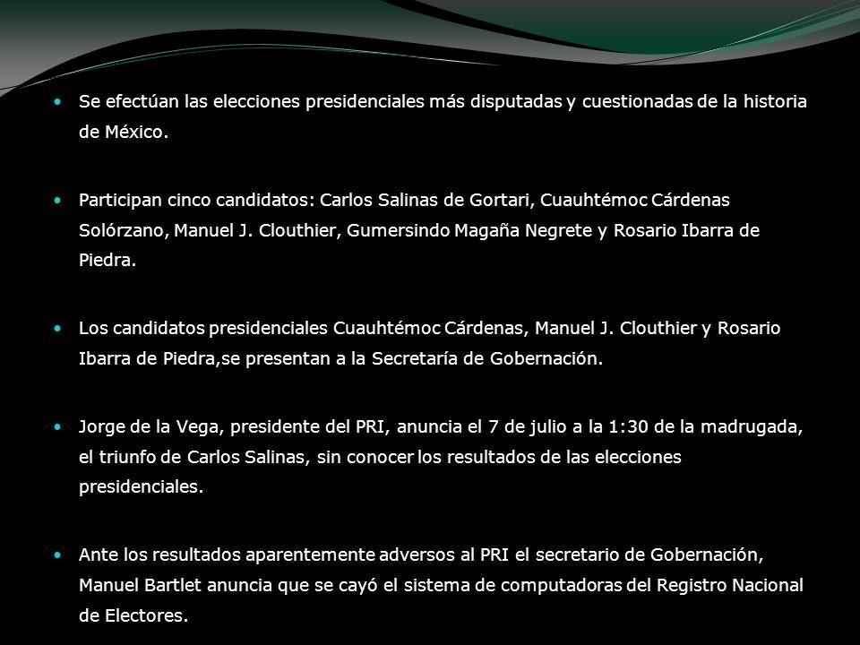 Se efectúan las elecciones presidenciales más disputadas y cuestionadas de la historia de México. Participan cinco candidatos: Carlos Salinas de Gorta