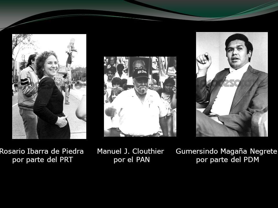 Rosario Ibarra de Piedra por parte del PRT Gumersindo Magaña Negrete por parte del PDM Manuel J. Clouthier por el PAN