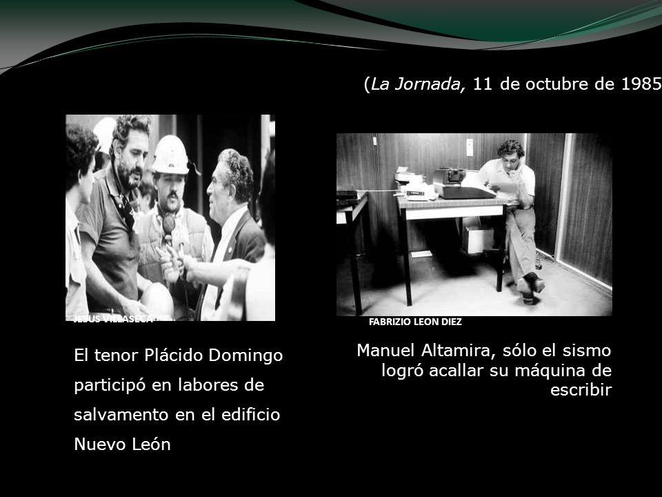 Voces del edificio Nuevo León (La Jornada, 11 de octubre de 1985) JESUS VILLASECA El tenor Plácido Domingo participó en labores de salvamento en el ed