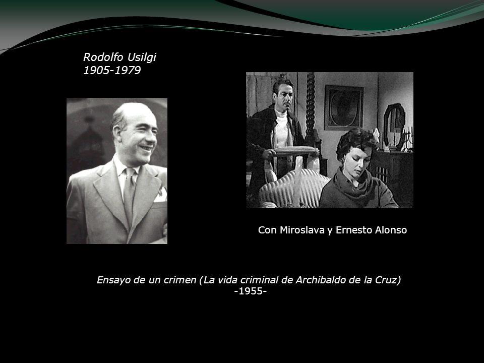 Rodolfo Usilgi 1905-1979 Luis Buñuel Con Miroslava y Ernesto Alonso Ensayo de un crimen (La vida criminal de Archibaldo de la Cruz) -1955-