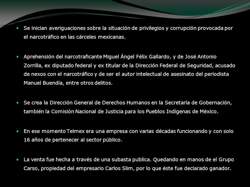 Se inician averiguaciones sobre la situación de privilegios y corrupción provocada por el narcotráfico en las cárceles mexicanas. Aprehensión del narc