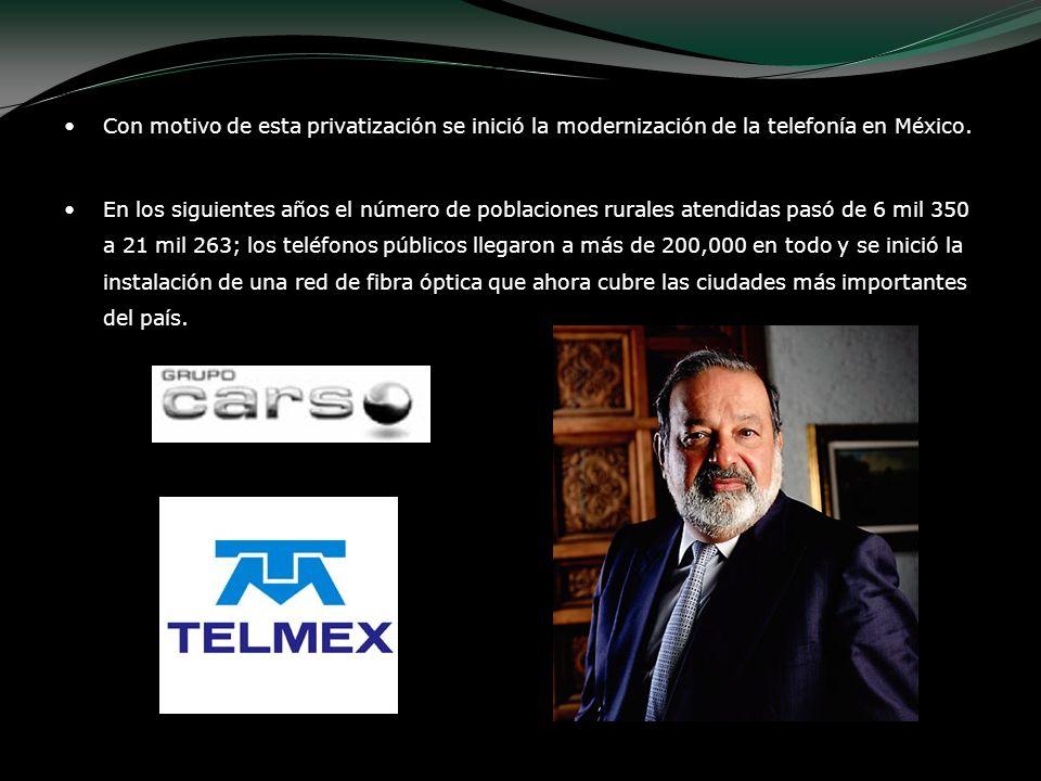 Con motivo de esta privatización se inició la modernización de la telefonía en México. En los siguientes años el número de poblaciones rurales atendid