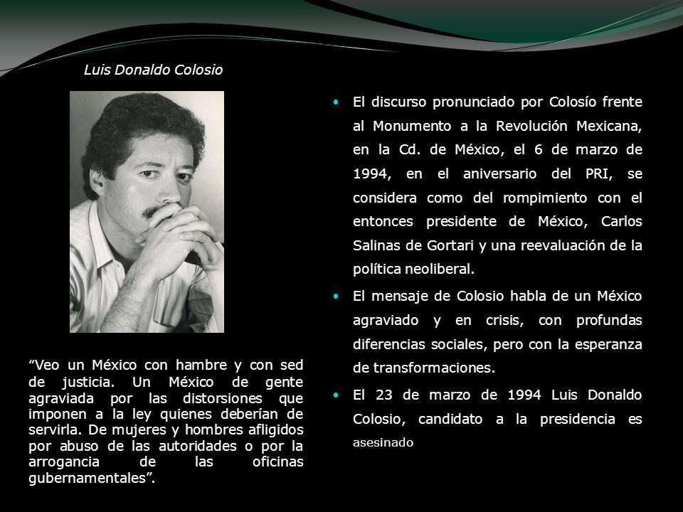Luis Donaldo Colosio El discurso pronunciado por Colosío frente al Monumento a la Revolución Mexicana, en la Cd. de México, el 6 de marzo de 1994, en