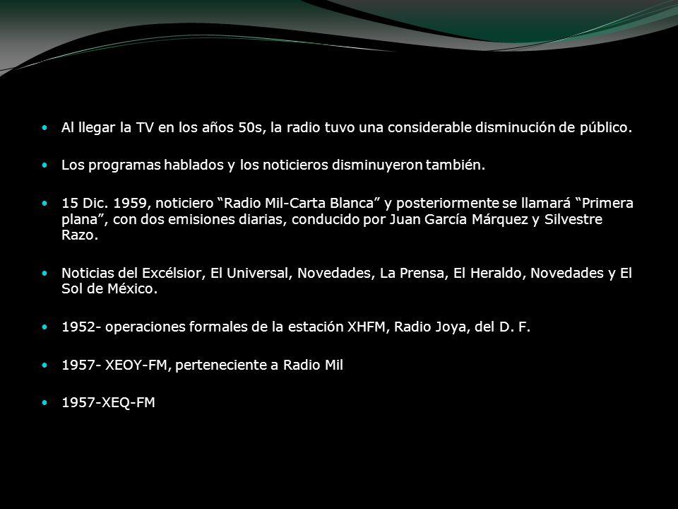 1957- XET-FM, en Monterrey, Nuevo León 1959-XERPM-FM en Nuevo León 1960-XHMLS-FM en Matamoros, Tamaulipas.