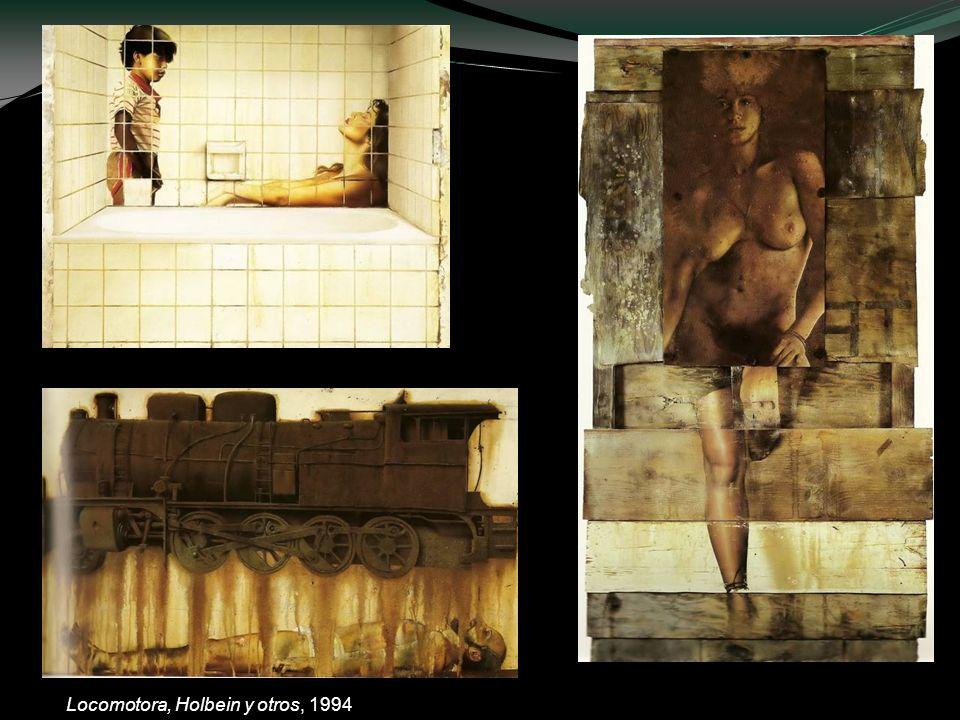 Fantasía en la tina, 1992 Locomotora, Holbein y otros, 1994 Entrada a la Barraca, 1991