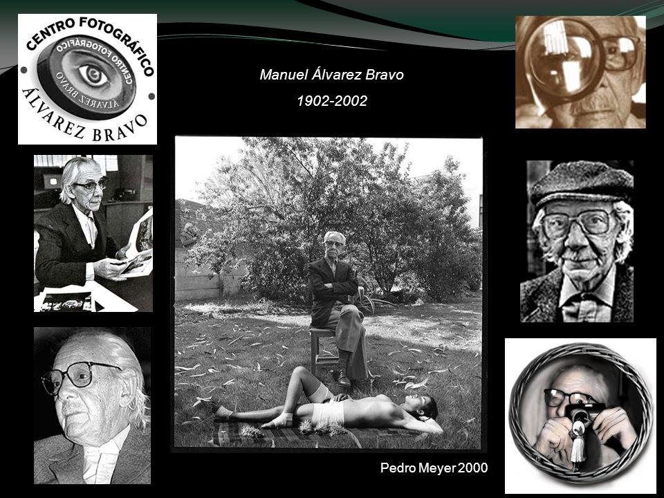 Manuel Álvarez Bravo 1902-2002 Pedro Meyer 2000
