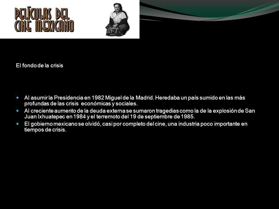 El fondo de la crisis Al asumir la Presidencia en 1982 Miguel de la Madrid. Heredaba un país sumido en las más profundas de las crisis económicas y so