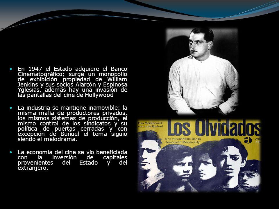 En 1947 el Estado adquiere el Banco Cinematográfico; surge un monopolio de exhibición propiedad de William Jenkins y sus socios Alarcón y Espinosa Ygl