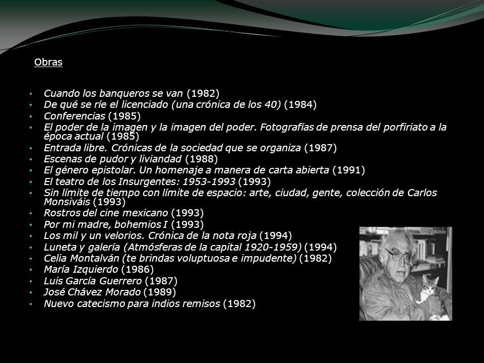 Obras Cuando los banqueros se van (1982) De qué se ríe el licenciado (una crónica de los 40) (1984) Conferencias (1985) El poder de la imagen y la ima
