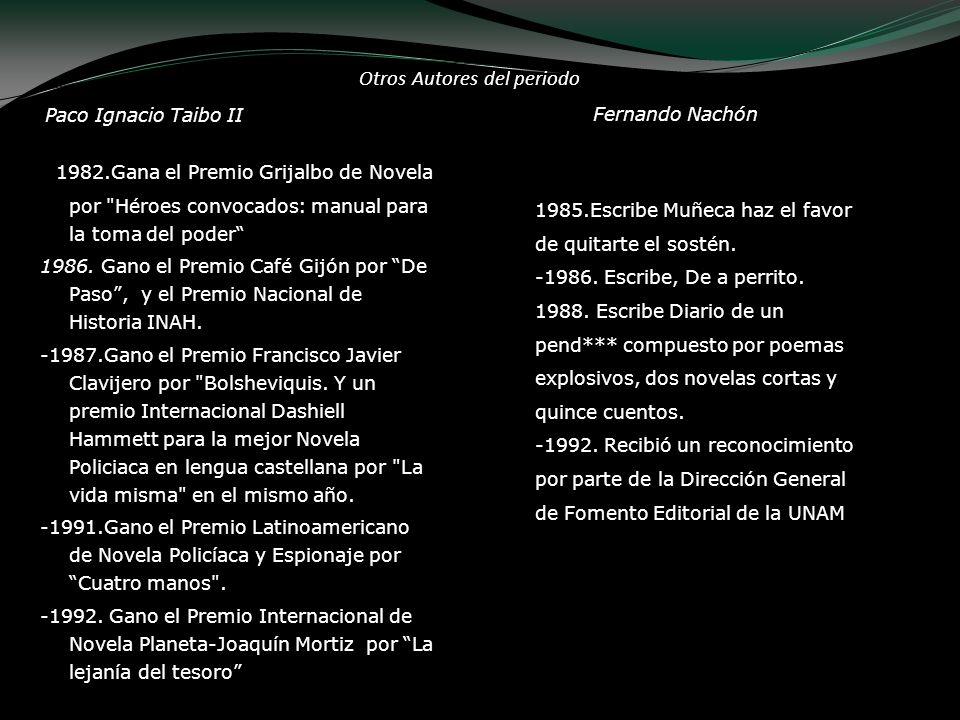 Paco Ignacio Taibo II - 1982.Gana el Premio Grijalbo de Novela por