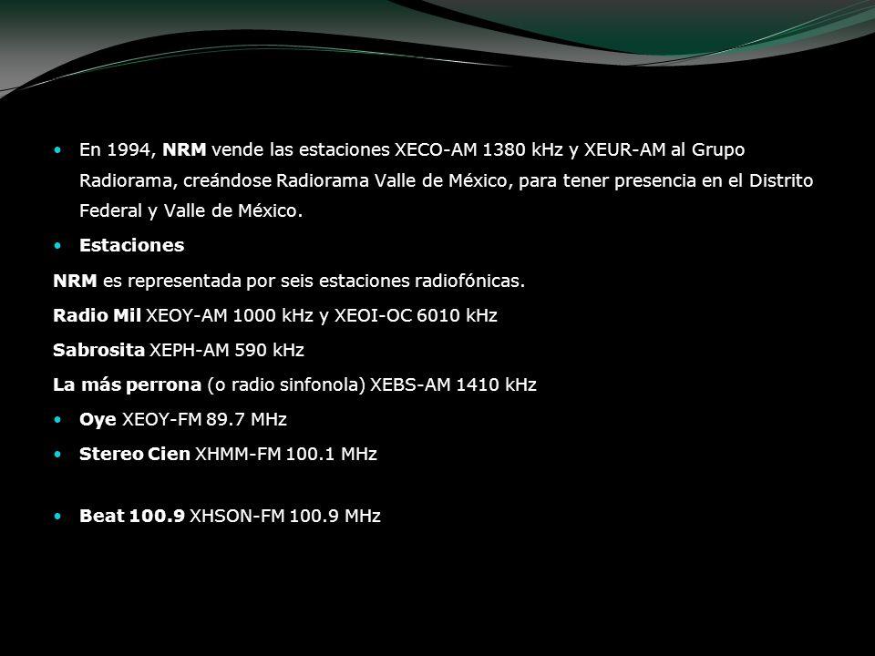En 1994, NRM vende las estaciones XECO-AM 1380 kHz y XEUR-AM al Grupo Radiorama, creándose Radiorama Valle de México, para tener presencia en el Distr