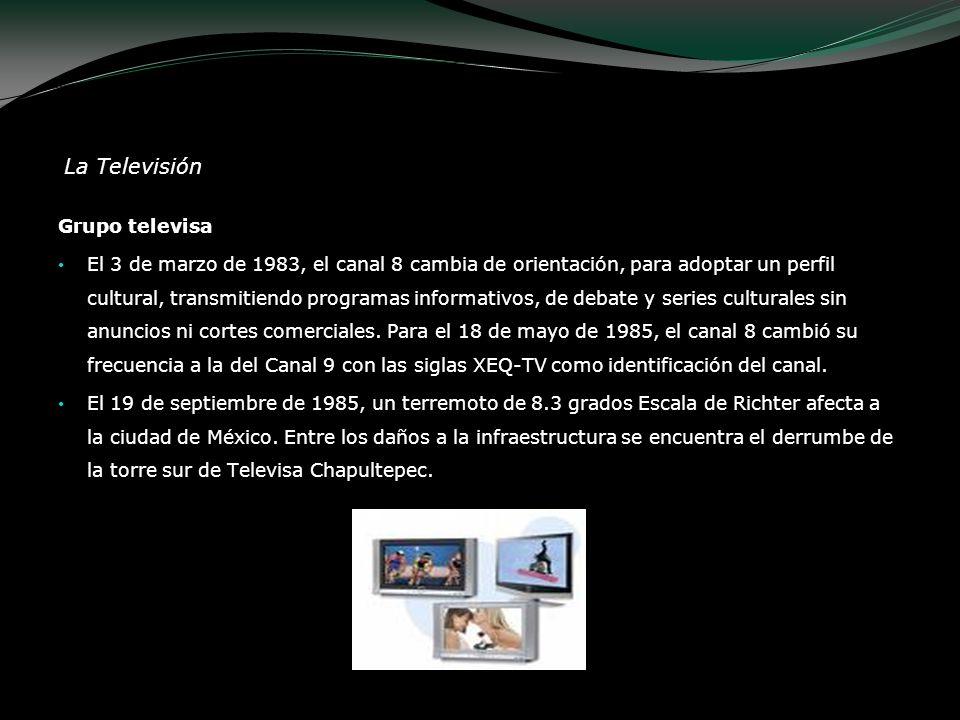 La Televisión Grupo televisa El 3 de marzo de 1983, el canal 8 cambia de orientación, para adoptar un perfil cultural, transmitiendo programas informa