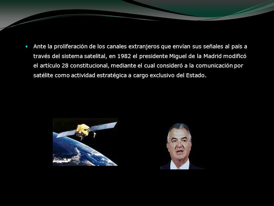Ante la proliferación de los canales extranjeros que envían sus señales al país a través del sistema satelital, en 1982 el presidente Miguel de la Mad