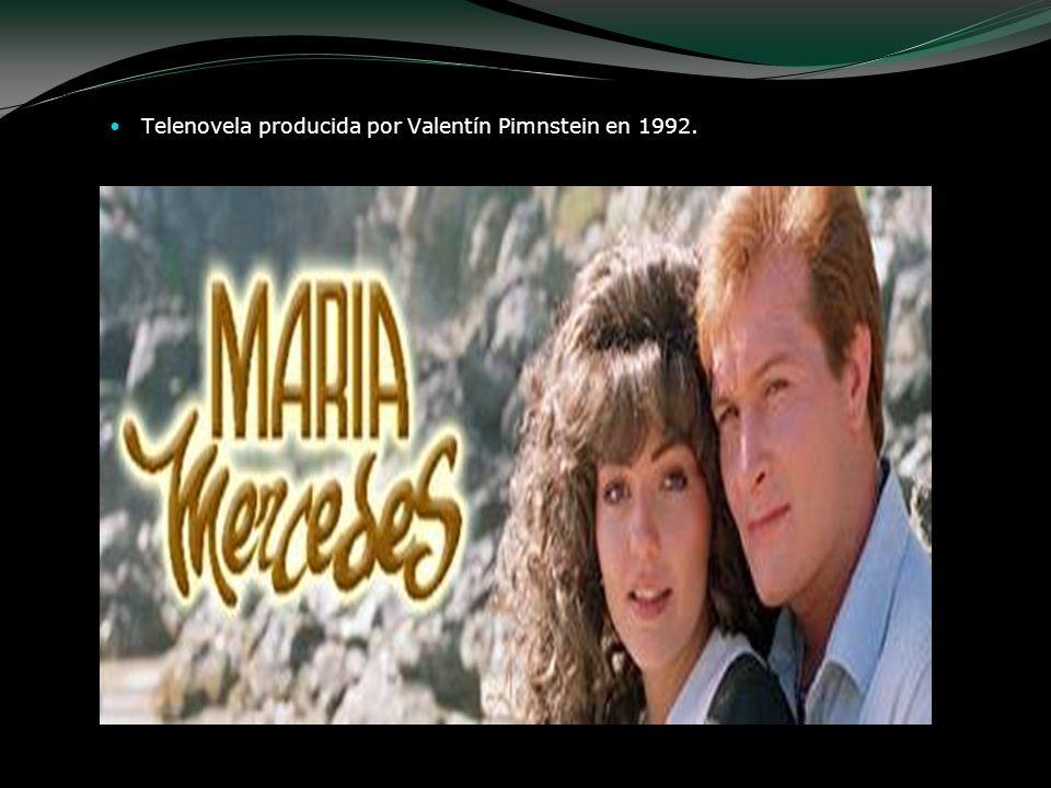 Telenovela producida por Valentín Pimnstein en 1992.