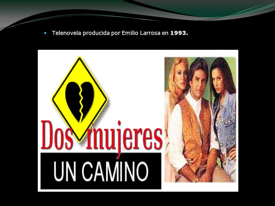 Telenovela producida por Emilio Larrosa en 1993.