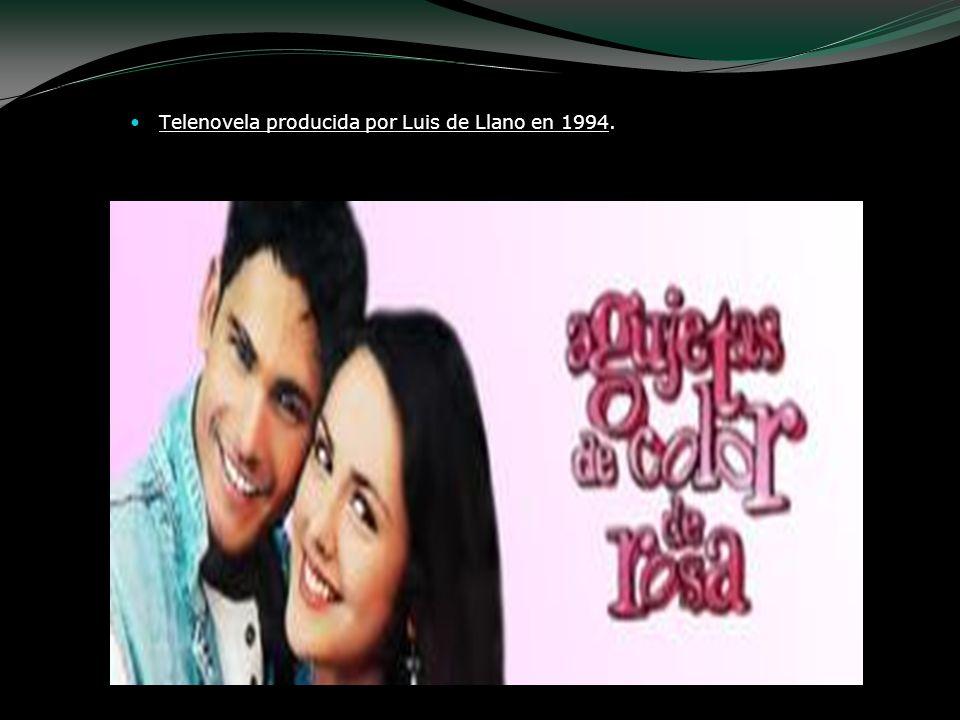 Telenovela producida por Luis de Llano en 1994.