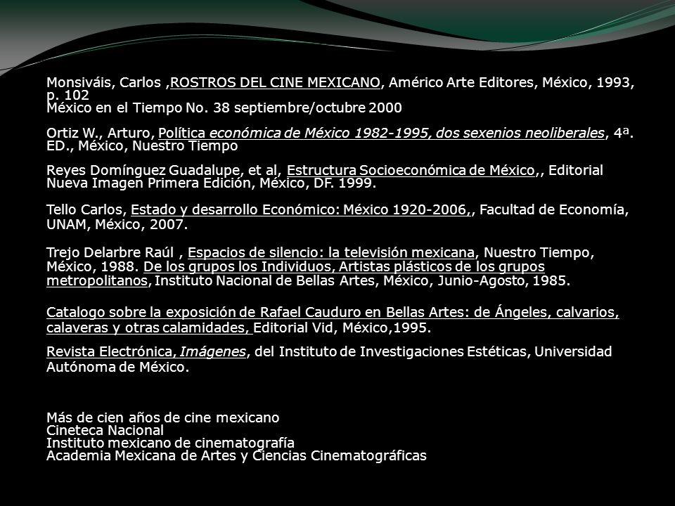 Monsiváis, Carlos,ROSTROS DEL CINE MEXICANO, Américo Arte Editores, México, 1993, p. 102 México en el Tiempo No. 38 septiembre/octubre 2000 Ortiz W.,