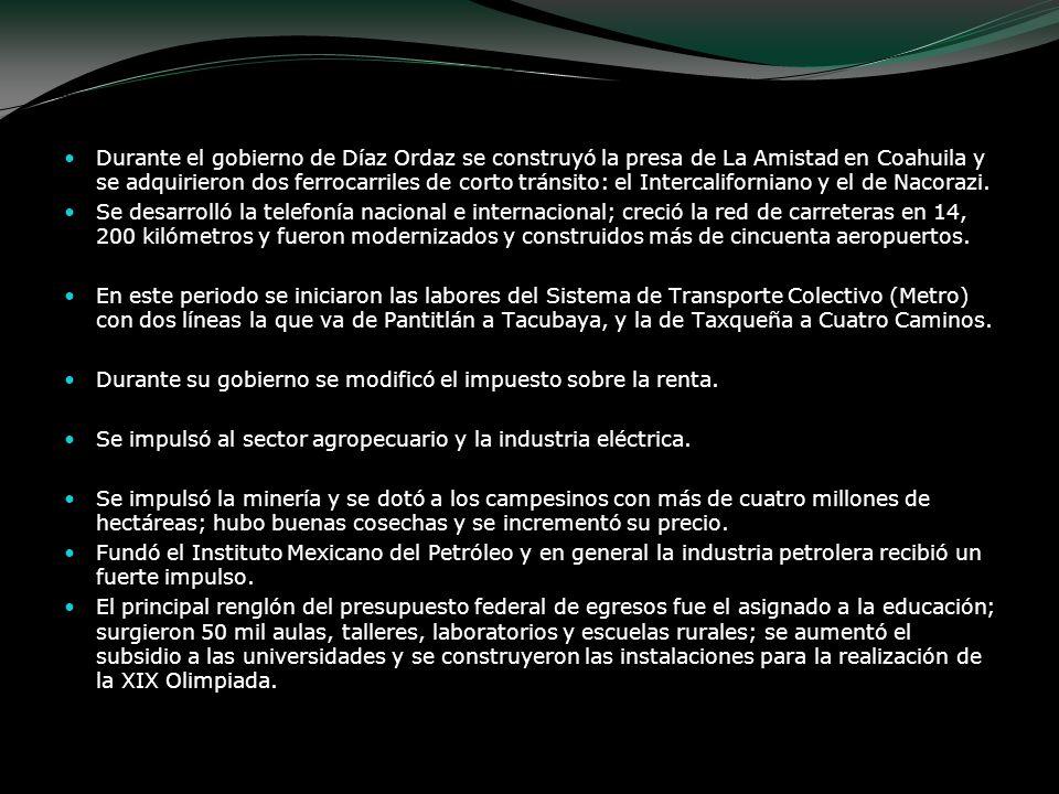 Durante el gobierno de Díaz Ordaz se construyó la presa de La Amistad en Coahuila y se adquirieron dos ferrocarriles de corto tránsito: el Intercalifo