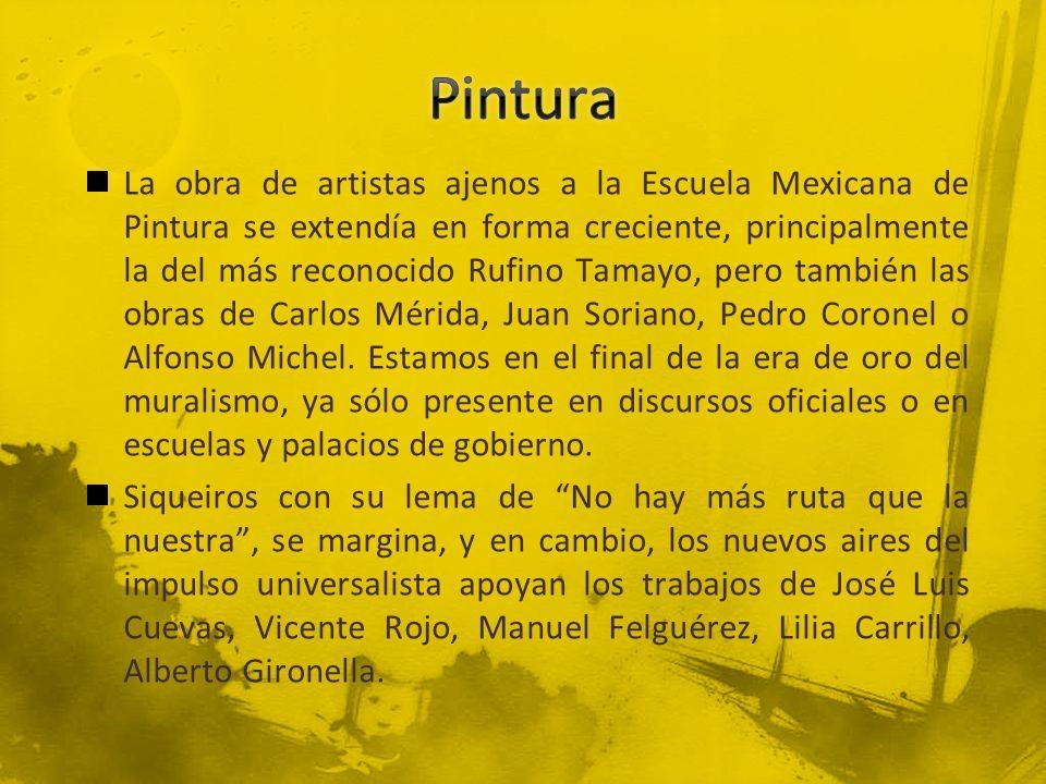 La obra de artistas ajenos a la Escuela Mexicana de Pintura se extendía en forma creciente, principalmente la del más reconocido Rufino Tamayo, pero t