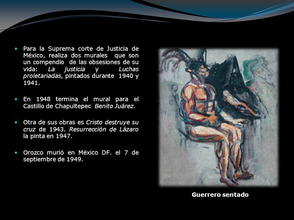Para la Suprema corte de Justicia de México, realiza dos murales que son un compendio de las obsesiones de su vida: La justicia y Luchas proletariadas