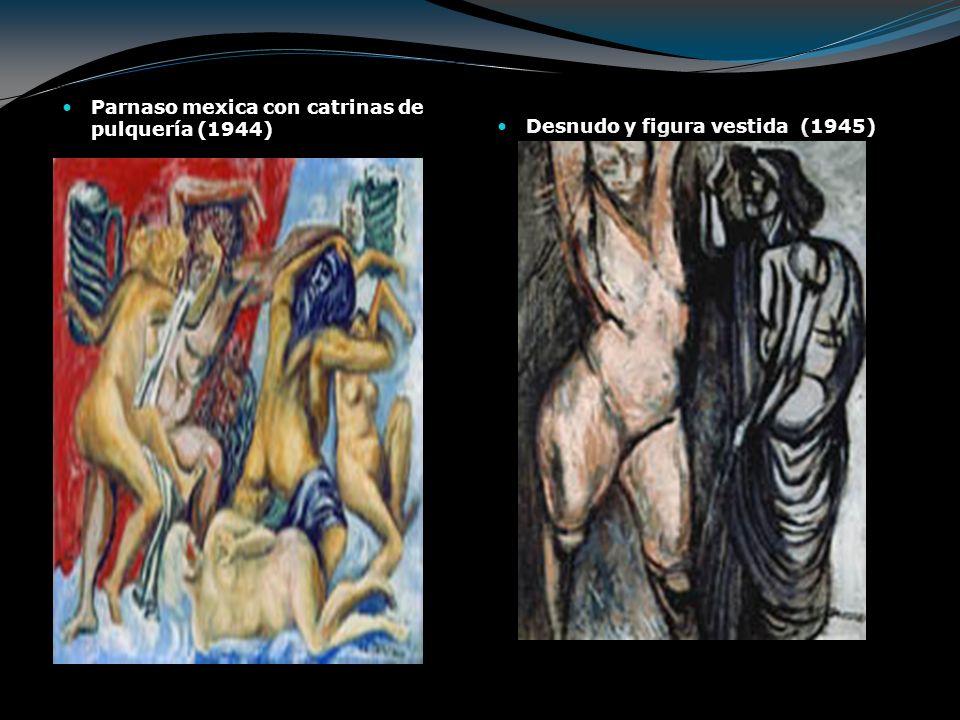 Parnaso mexica con catrinas de pulquería (1944) Desnudo y figura vestida (1945)