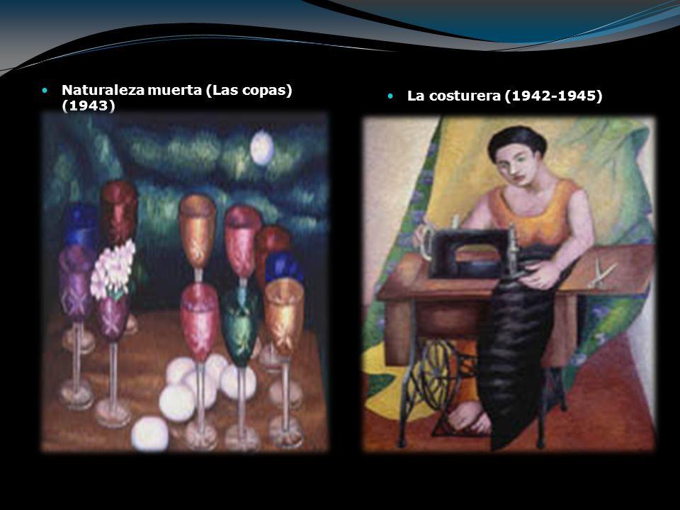 Naturaleza muerta (Las copas) (1943) La costurera (1942-1945)