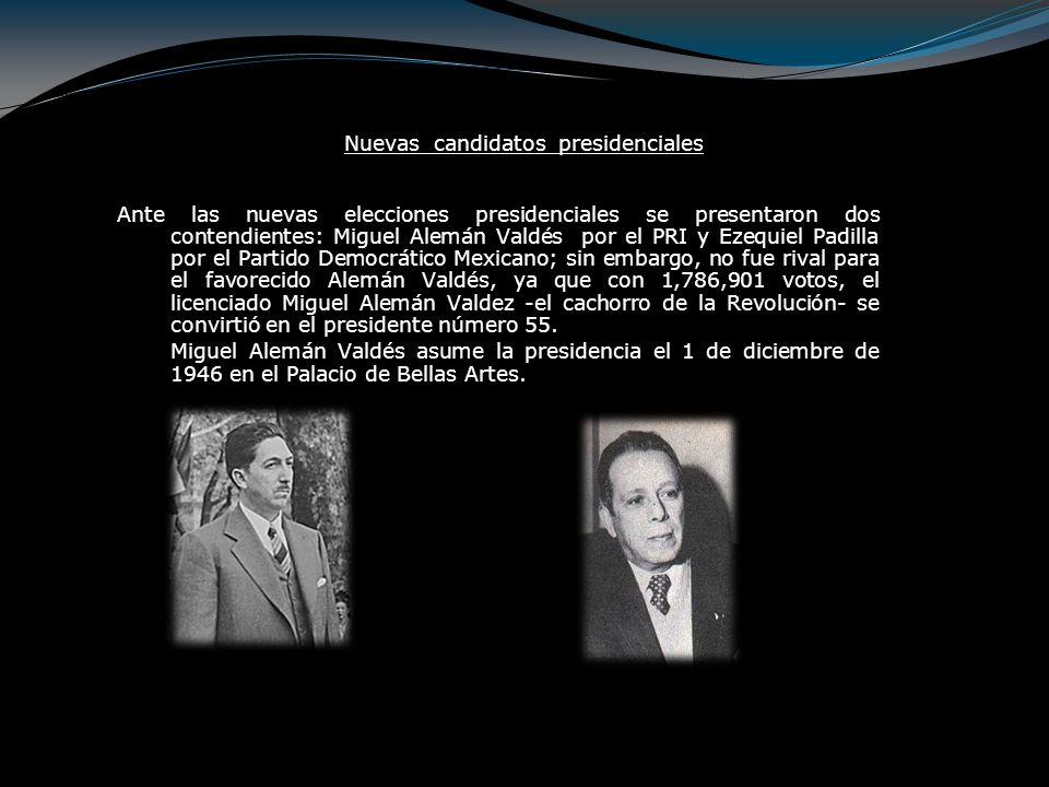 Miguel Alemán Valdez (1946 - 1952) El presidente Miguel Alemán asume la presidencia cuando los alicientes económicos creados por la guerra empezaron a perder fuerza.