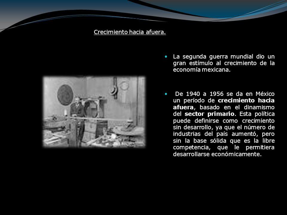 De 1956 a 1970 la economía mexicana gira ciento ochenta grados, creciendo hacia adentro, gracias a la sustitución de importaciones; es decir, México debía producir lo que consumía.