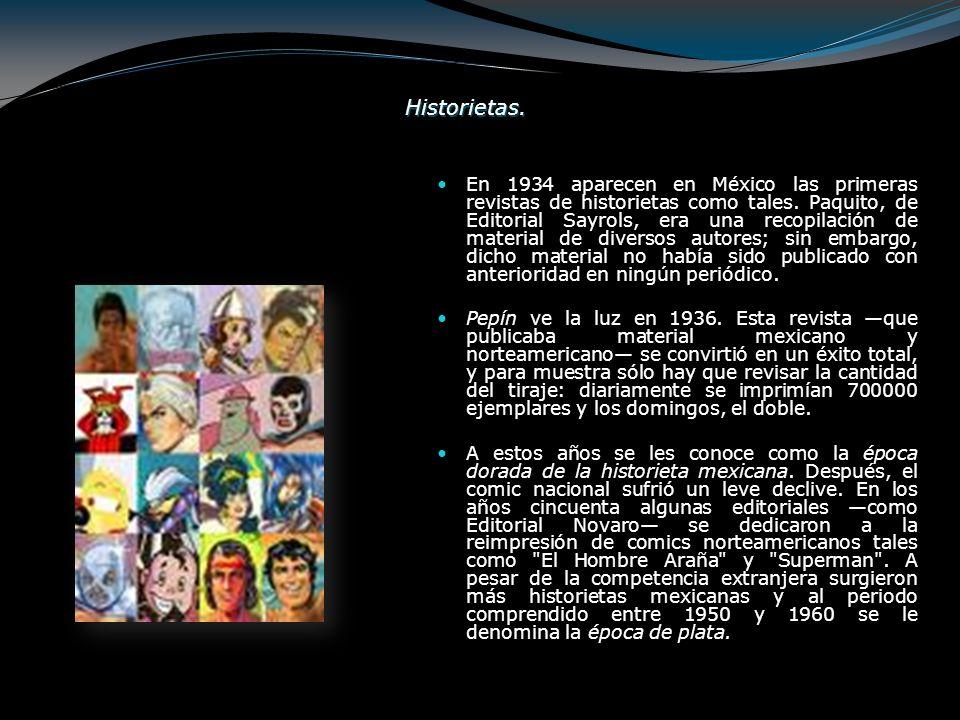 En ella surgieron varias historietas que resultaron de gran éxito: Hermelinda y Linda , La Familia Burrón , Los Supersabios , las cuales vendían más números que las reimpresiones norteamericanas.