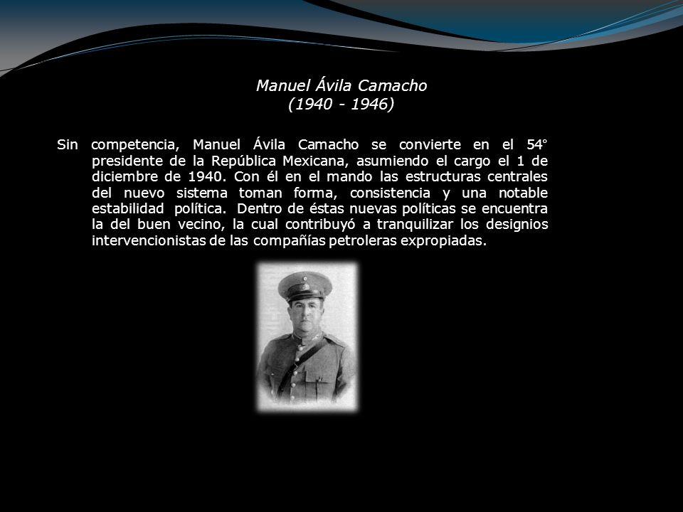 La segunda guerra mundial, iniciada aproximadamente un año antes del mandato de Ávila Camacho, fue un conflicto en el que México tuvo una participación debido a que El 13 de mayo de 1942 fue hundido cerca de las costas de florida un buque mexicano potrero del llano y el 20 del mismo mes otro buque tanque faja de oro es hundido.